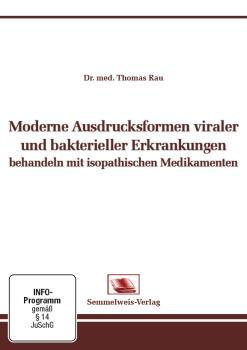 Moderne Ausdrucksformen viraler und bakterieller Erkrankungen behandeln mit isopathischen Medikamenten (Nr. 22)