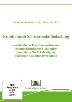 Krank durch Schwermetall belastung - ganzheitliche Therapieansätze aus zahnmedizinischer Sicht unter besonderer Berücksichtigung moderner Ausleitungsverfahren (Nr. 26)