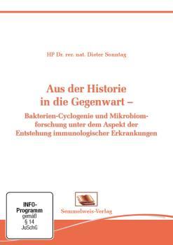 Aus der Historie in die Gegenwart – Bakterien-Cyclogenie und Mikrobiomforschung unter dem Aspekt der Entstehung immunologischer Erkrankungen (Nr. 36)